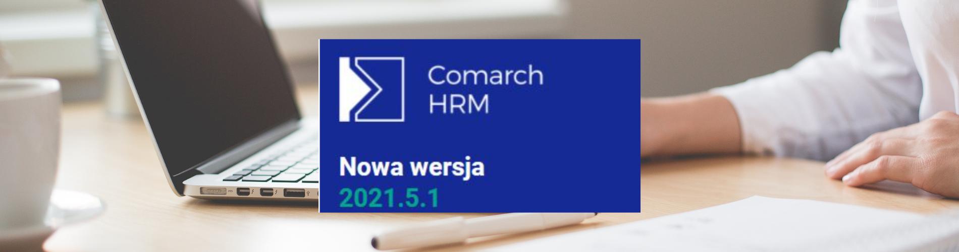 Aktualizacja Comarch HRM